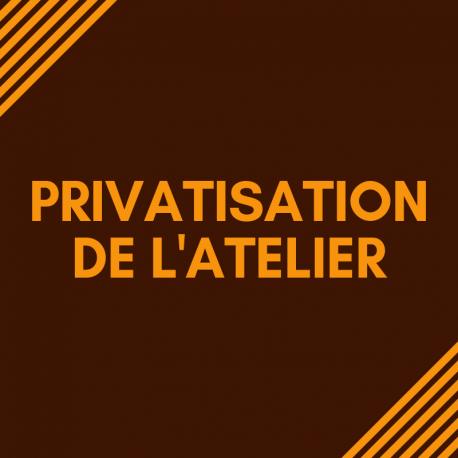 PRIVATISATION DE L'ATELIER 3H POUR 8 PERSONNES